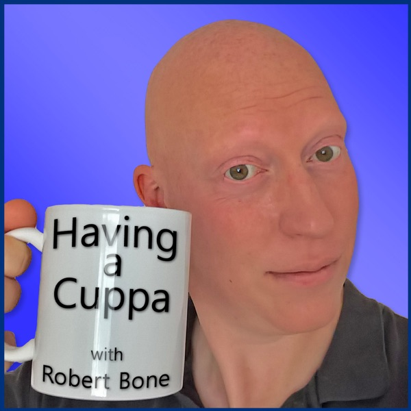 Having a Cuppa, with Robert Bone