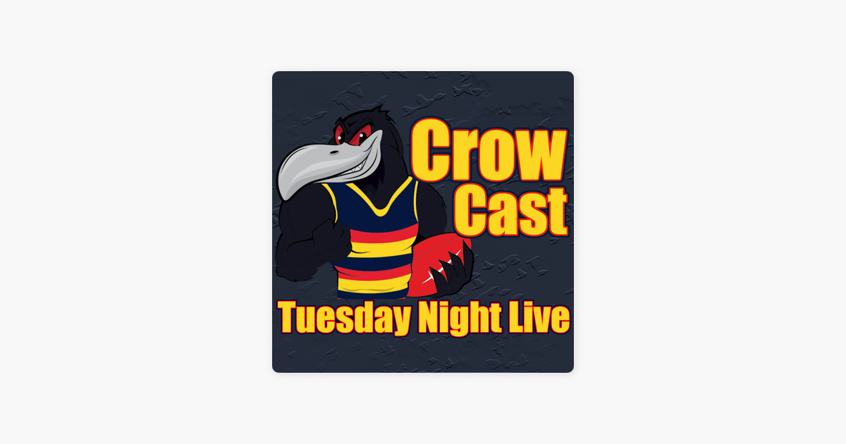 CrowCast Tuesday Night Live - Adelaide Crows Podcast on