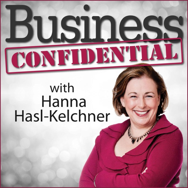 Business Confidential with Hanna Hasl-Kelchner