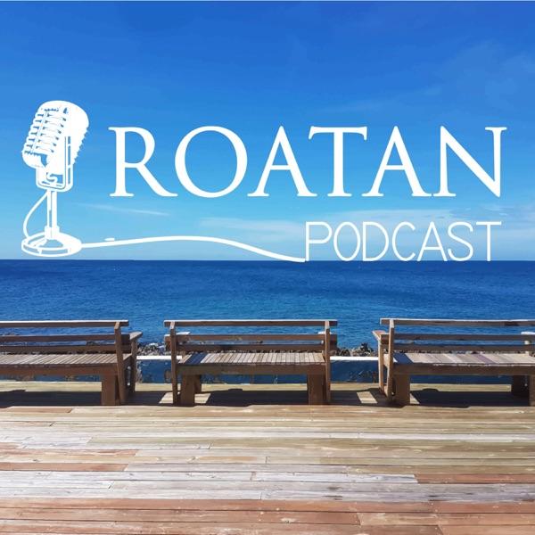 Roatan Podcast