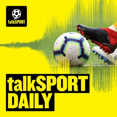 talkSPORT Daily:talkSPORT