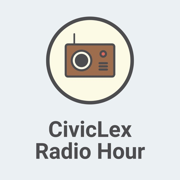 CivicLex Radio Hour