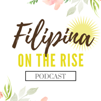 Filipina on the Rise podcast