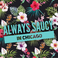 Always Saucy in Chicago podcast