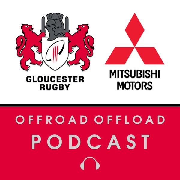 Offroad Offload: The Gloucester Rugby Podcast