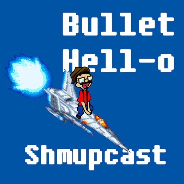 Bullet Hell-o Shmupcast | STG News & Gaming Podcast