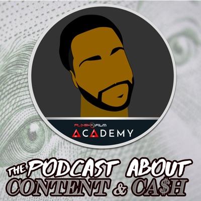 Content & Cash a FlashFilm Academy Podcast
