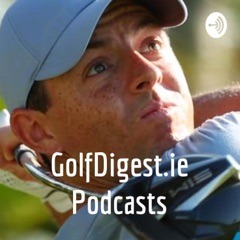GolfDigest.ie Podcasts