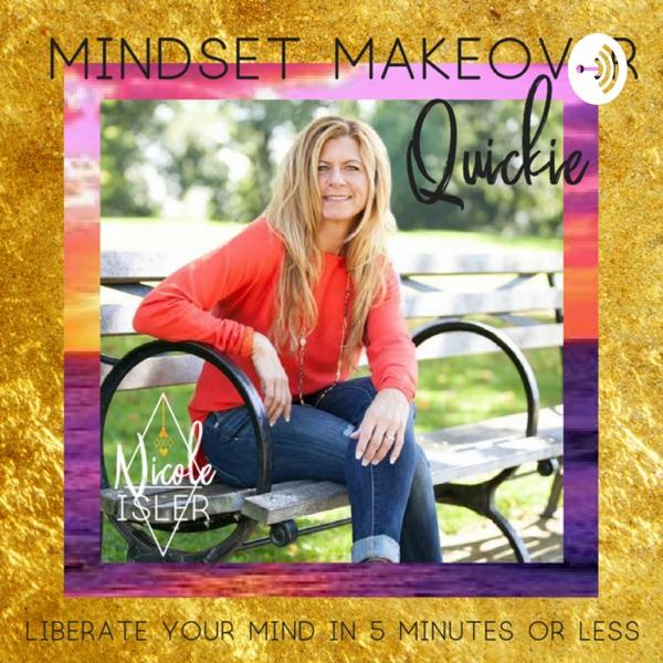 Mindset Makeover Quickie