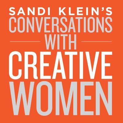 Sandi Klein's Conversations with Creative Women