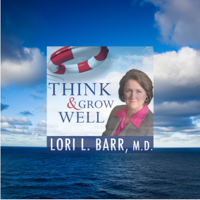Think and Grow Well™ podcast