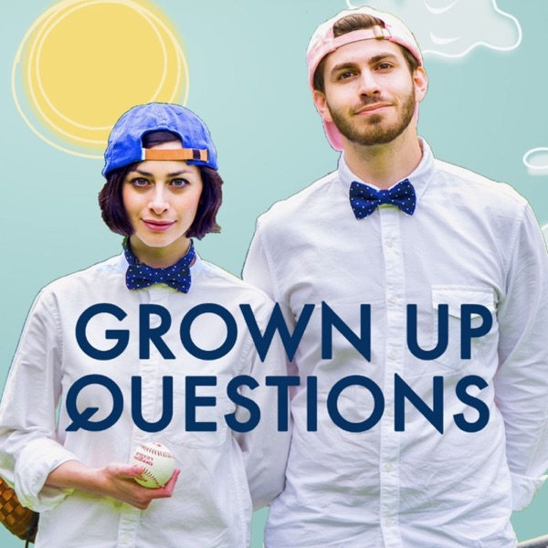 Grown Up Questions
