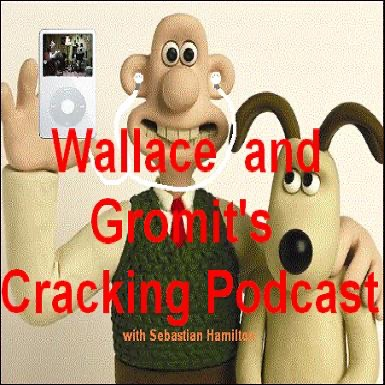 Wallace and Gromit's Cracking Podcast