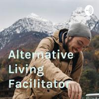 Alternative Living Facilitator podcast