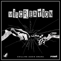 Miscreation | An Anthology of Audio-Drama Horror podcast