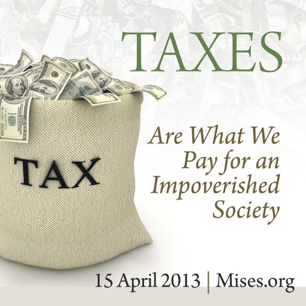 Taxes Are What We Pay for an Impoverished Society