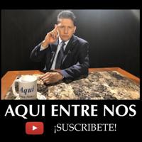 AQUI ENTRE NOS CON JULIO CESAR LABRADOR podcast