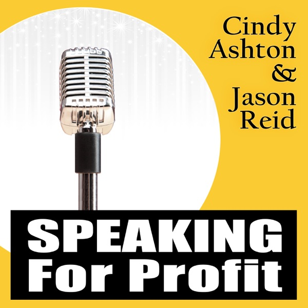 The Speaking For Profit Podcast | A show for professional speakers, entrepreneurs & business professionals who speak or sell.