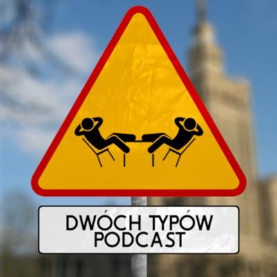 Dwóch Typów Podcast:Kuba Chuptyś i Bartek Sitek
