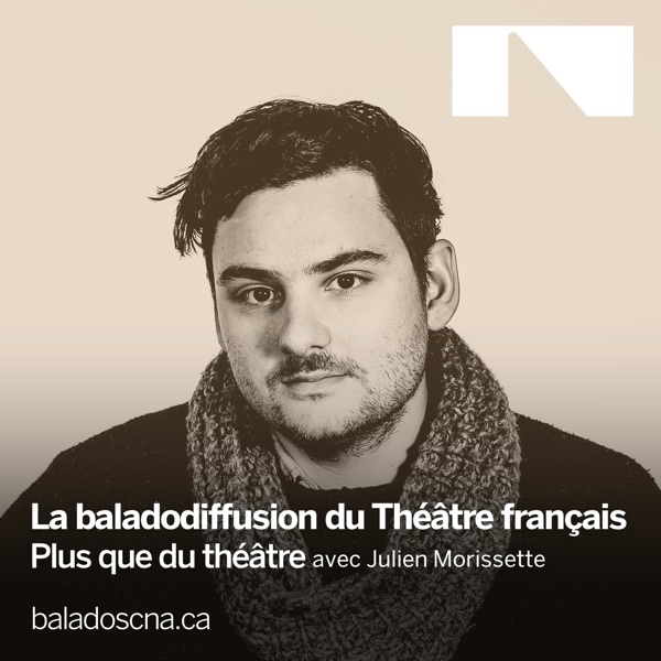 Baladodiffusion du Théâtre français du CNA podcast show image