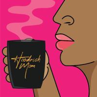 Hoodrich Mom podcast