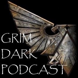 Grim Dark Podcast on Apple Podcasts