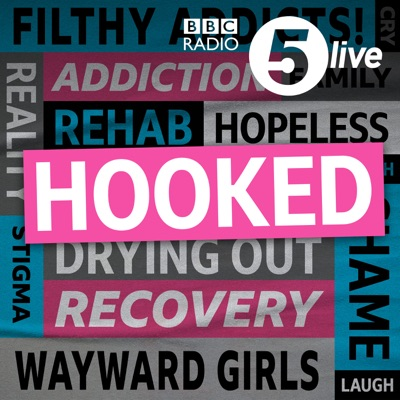 Hooked: The Unexpected Addicts:BBC Radio 5 live