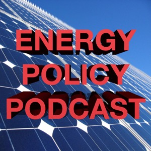 The Energy Policy Podcast