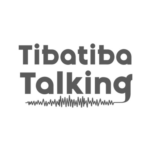 Tibatiba Talking