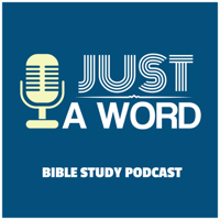 Just a Word podcast