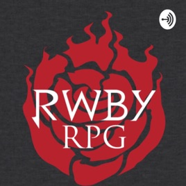 RWBY RPG on Apple Podcasts