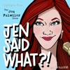 Jen Said What?! artwork