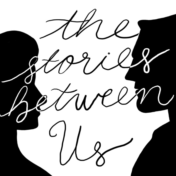 The Stories Between Us