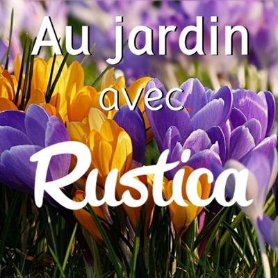 Au jardin avec Rustica:Rustica
