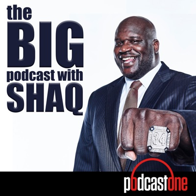 The Big Podcast With Shaq:PodcastOne