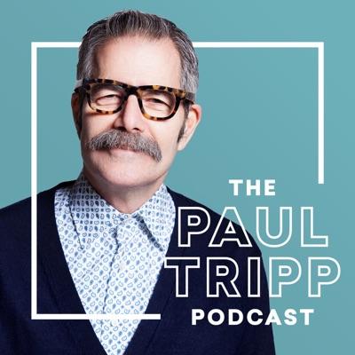 The Paul Tripp Podcast