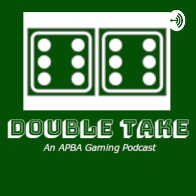 Double Take: An APBA Gaming Podcast