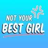 Not Your Best Girl artwork