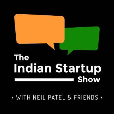The Indian Startup Show:Neil Patel