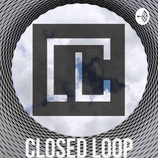 Closed Loop Podcast