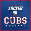 Locked On Cubs – Daily Podcast On The Chicago Cubs artwork