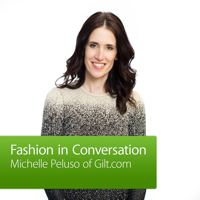Michelle Peluso of Gilt.com: Fashion in Conversation podcast
