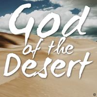 God of the Desert podcast