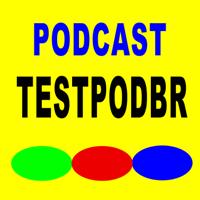 TESTpodBR - Podcast de Testes podcast