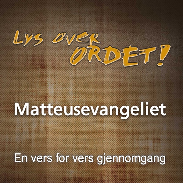 Lys over Ordet - Matteusevangeliet