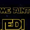 We Ain't Jedi artwork