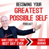 Becoming Your Greatest Possible Self Podcast | Business | Success | Motivation | Entrepreneurship with Chris Burns artwork