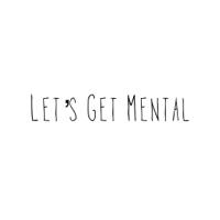 Lets Get Mental podcast