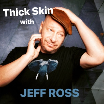 Thick Skin with Jeff Ross:Thick Skin