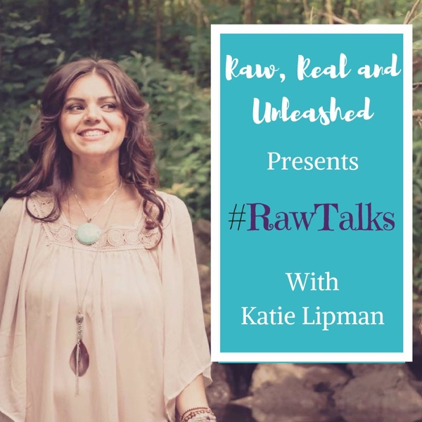Katie Lipman - #RawTalks Podcast